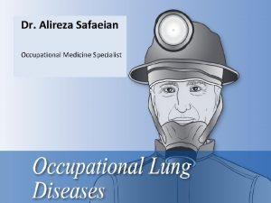 Dr Alireza Safaeian Occupational Medicine Specialist Occupational lung
