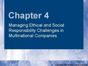 Chapter 4 Managing Ethical and Social Responsibility Challenges