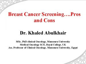 Breast Cancer Screening Pros and Cons Dr Khaled