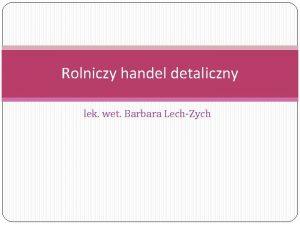 Rolniczy handel detaliczny lek wet Barbara LechZych Definicja