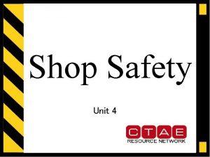 Shop Safety Unit 4 Shop Safety Does my
