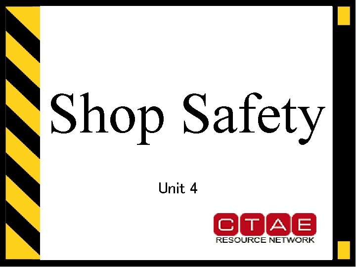 Shop Safety Unit 4 Shop Safety Does my