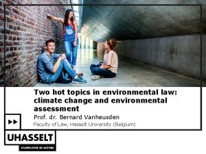 Two hot topics in environmental law climate change