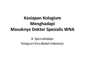 Kesiapan Kolegium Menghadapi Masuknya Dokter Spesialis WNA R
