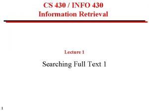 CS 430 INFO 430 Information Retrieval Lecture 1