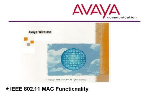 IEEE 802 11 MAC Functionality Avaya Wireless implementation