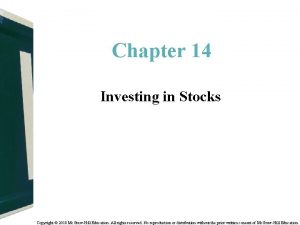 Chapter 14 Investing in Stocks Copyright 2018 Mc