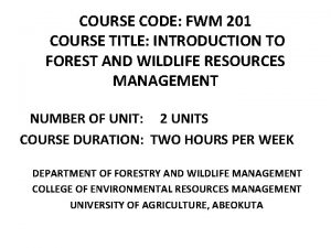COURSE CODE FWM 201 COURSE TITLE INTRODUCTION TO