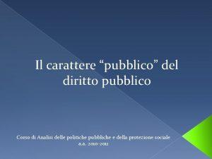 Il carattere pubblico del diritto pubblico Corso di