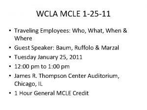 WCLA MCLE 1 25 11 Traveling Employees Who