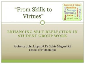 From Skills to Virtues ENHANCING SELFREFLECTION IN STUDENT