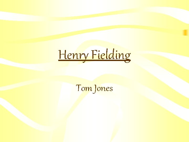 Henry Fielding Tom Jones Henry Fieldings biography Tom