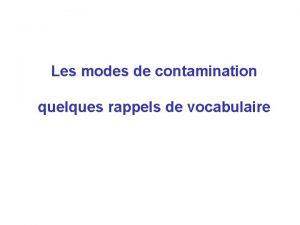 Les modes de contamination quelques rappels de vocabulaire
