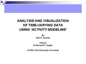 ANALYSIS AND VISUALIZATION OF TIMEVARYING DATA USING ACTIVITY