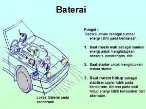 Baterai Fungsi Secara umum sebagai sumber energi listrik