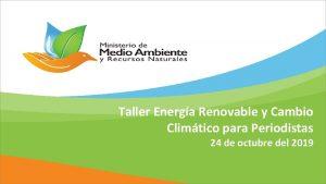Taller Energa Renovable y Cambio Climtico para Periodistas