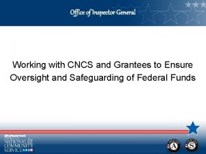 Office of Inspector General Working with CNCS and