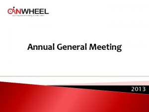 Annual General Meeting 2013 AGENDA Approval of Agenda