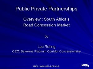 Public Private Partnerships Overview South Africas Road Concession