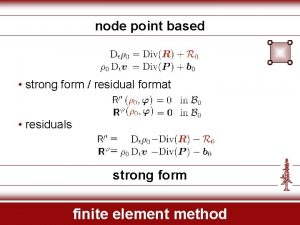 node point based strong form residual format residuals