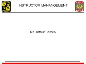 INSTRUCTOR MANANGEMENT Mr Arthur James INSTRUCTOR VACANCIES INSTRUCTOR