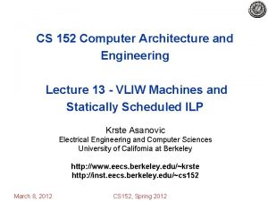 CS 152 Computer Architecture and Engineering Lecture 13