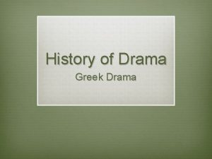 History of Drama Greek Drama Origins of Greek
