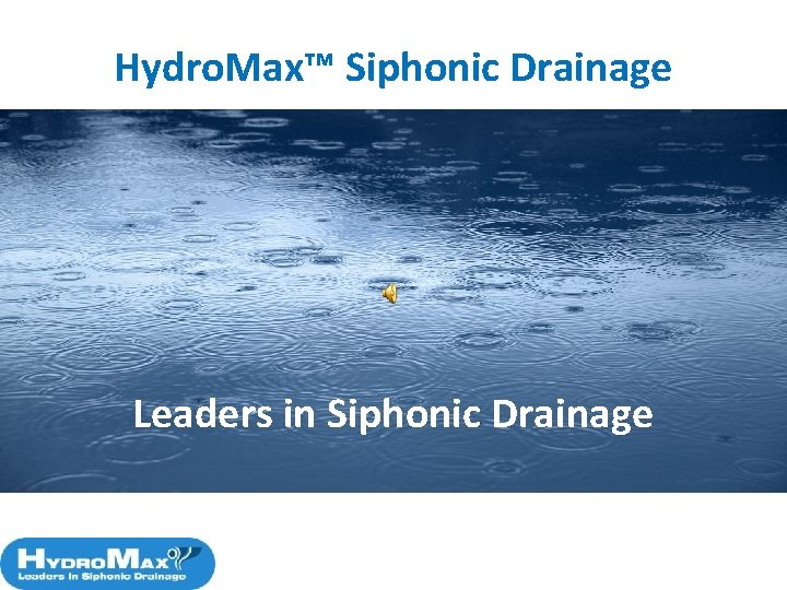 Hydro Max Siphonic Drainage Leaders in Siphonic Drainage