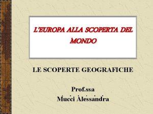 LEUROPA ALLA SCOPERTA DEL MONDO LE SCOPERTE GEOGRAFICHE