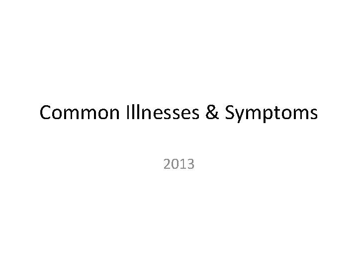 Common Illnesses Symptoms 2013 Stomach Virus Symptoms One