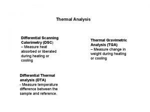 Thermal Analysis Differential Scanning Calorimetry DSC Measure heat