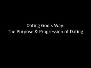 Dating Gods Way The Purpose Progression of Dating