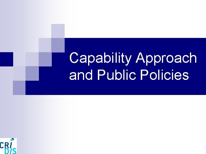Capability Approach and Public Policies A Capability Approach