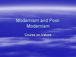 Modernism and Post Modernism Course on Values Traditional