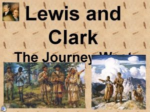 Lewis and Clark The Journey West Meriwether Lewis
