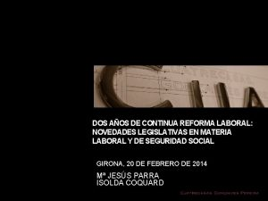 JORNADA DOS AOS DE CONTINUA REFORMA LABORAL NOVEDADES