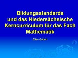 Bildungsstandards und das Niederschsische Kerncurriculum fr das Fach