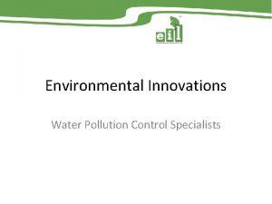 Environmental Innovations Water Pollution Control Specialists Environmental Innovations