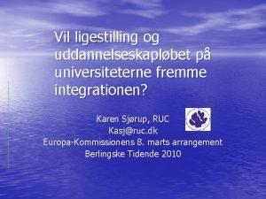 Vil ligestilling og uddannelseskaplbet p universiteterne fremme integrationen