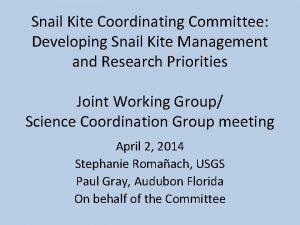 Snail Kite Coordinating Committee Developing Snail Kite Management