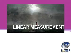 LINEAR MEASUREMENT INTRODUCTION v Measurement of horizontal distance