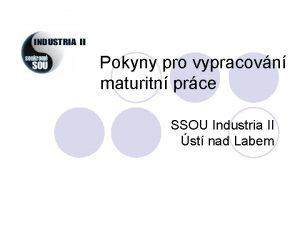 Pokyny pro vypracovn maturitn prce SSOU Industria II