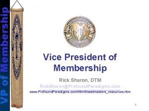 VP of Membership Vice President of Membership Rick