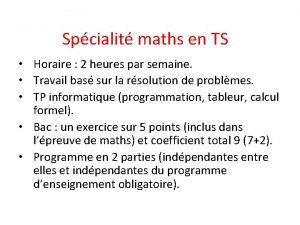 Spcialit maths en TS Horaire 2 heures par