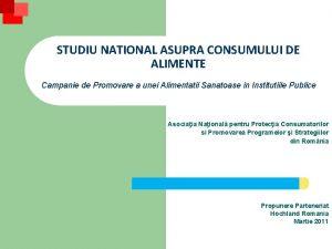STUDIU NATIONAL ASUPRA CONSUMULUI DE ALIMENTE Campanie de