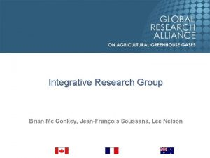 Integrative Research Group Brian Mc Conkey JeanFranois Soussana