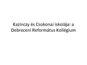 Kazinczy s Csokonai iskolja a Debreceni Reformtus Kollgium