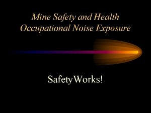 Mine Safety and Health Occupational Noise Exposure Safety