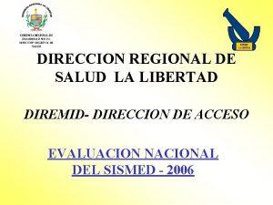 DIRECCION REGIONAL DE SALUD LA LIBERTAD DIREMID DIRECCION