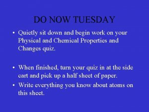 DO NOW TUESDAY Quietly sit down and begin